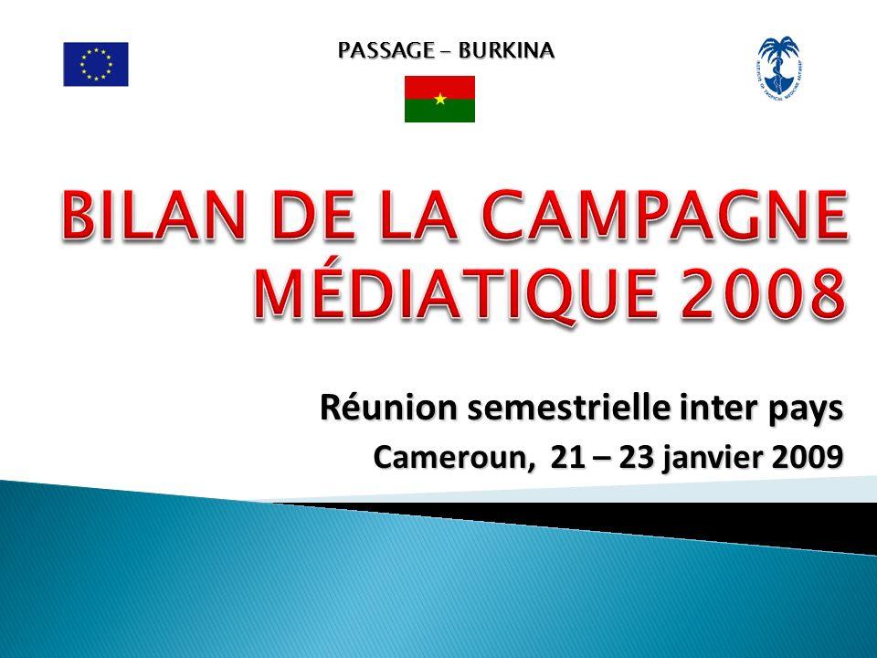 PASSAGE - BURKINA Réunion semestrielle inter pays Cameroun, 21 – 23 janvier 2009