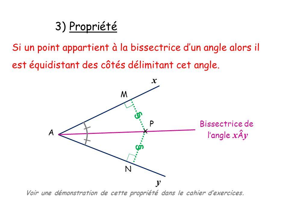 4) Cercle inscrit à un triangle Le point de concours des 3 bissectrices dans un triangle est le centre du cercle inscrit dans ce triangle.