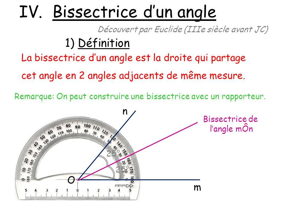 Remarque: La bissectrice d un angle est également laxe de symétrie de langle.