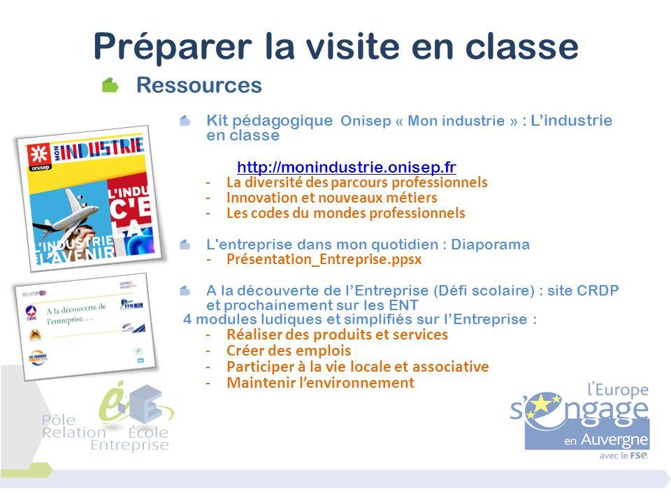 Ressources Kit pédagogique Onisep « Mon industrie » : Lindustrie en classe http://monindustrie.onisep.fr -La diversité des parcours professionnels -In