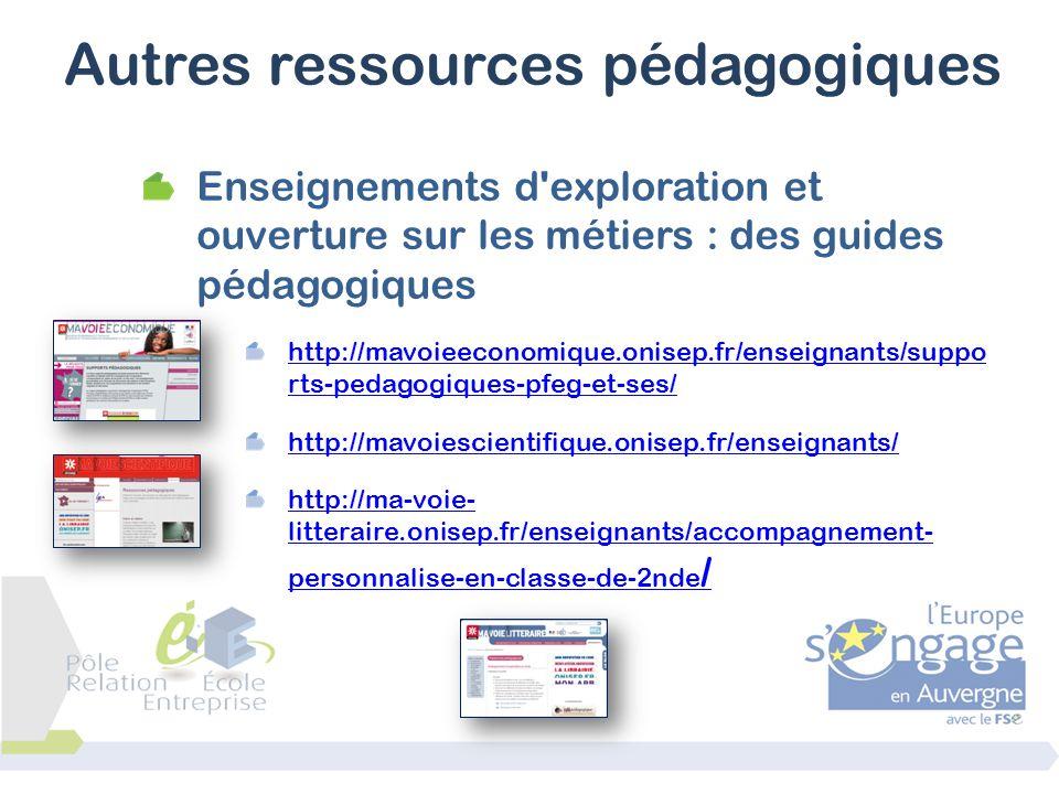 Enseignements d'exploration et ouverture sur les métiers : des guides pédagogiques http://mavoieeconomique.onisep.fr/enseignants/suppo rts-pedagogique