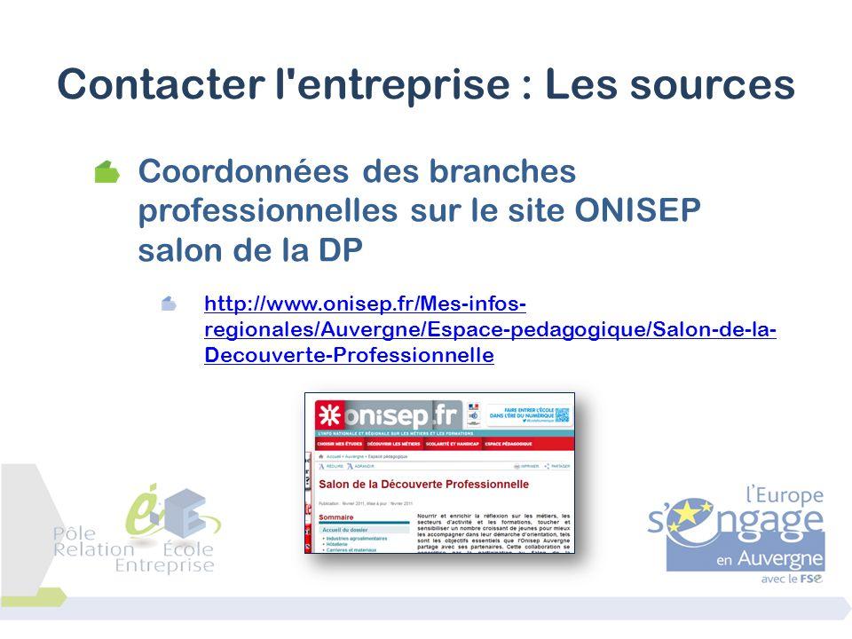 Coordonnées des branches professionnelles sur le site ONISEP salon de la DP http://www.onisep.fr/Mes-infos- regionales/Auvergne/Espace-pedagogique/Sal