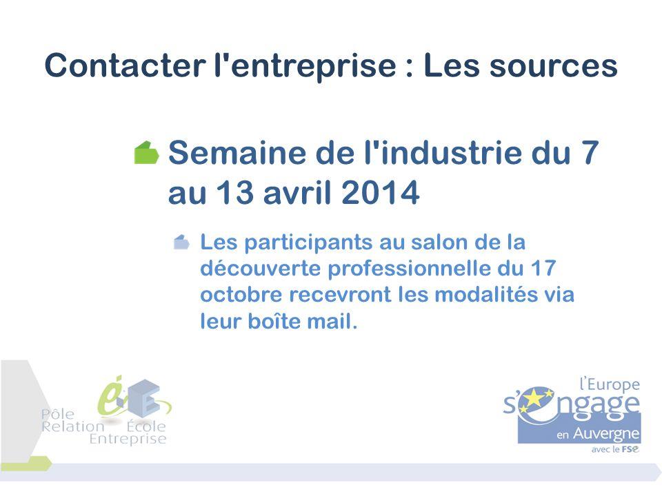 Semaine de l'industrie du 7 au 13 avril 2014 Les participants au salon de la découverte professionnelle du 17 octobre recevront les modalités via leur