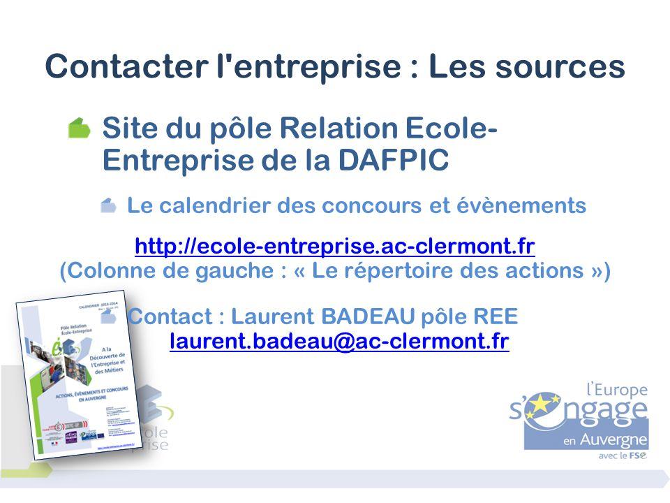 Site du pôle Relation Ecole- Entreprise de la DAFPIC Le calendrier des concours et évènements http://ecole-entreprise.ac-clermont.fr (Colonne de gauch