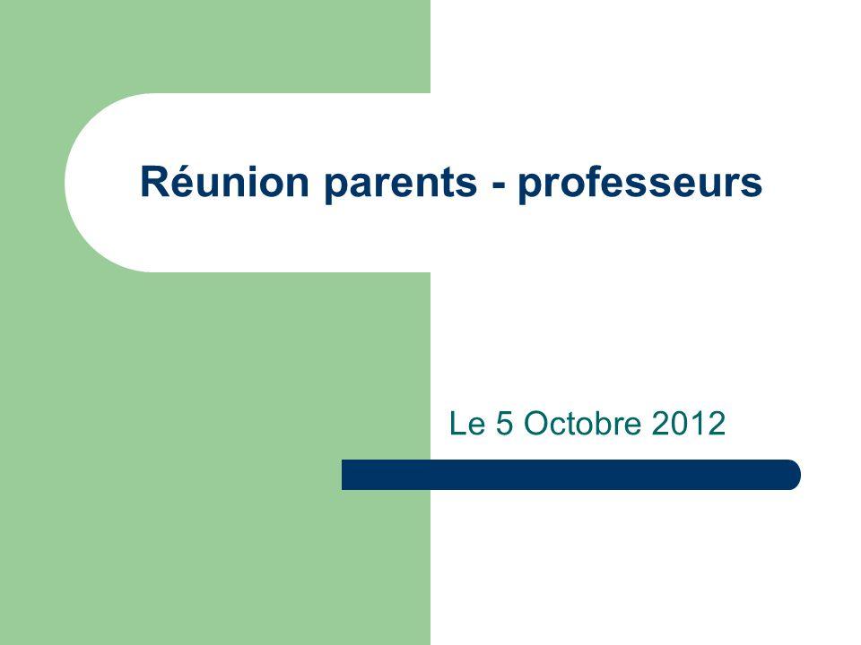 Réunion parents - professeurs Le 5 Octobre 2012