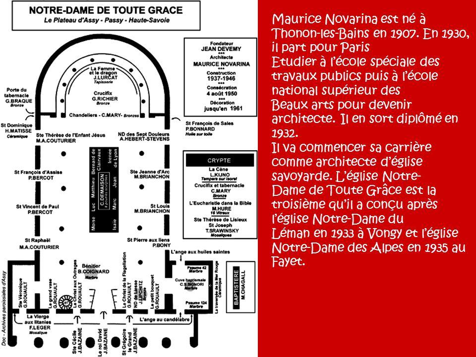Maurice Novarina est né à Thonon-les-Bains en 1907. En 1930, il part pour Paris Etudier à lécole spéciale des travaux publics puis à lécole national s