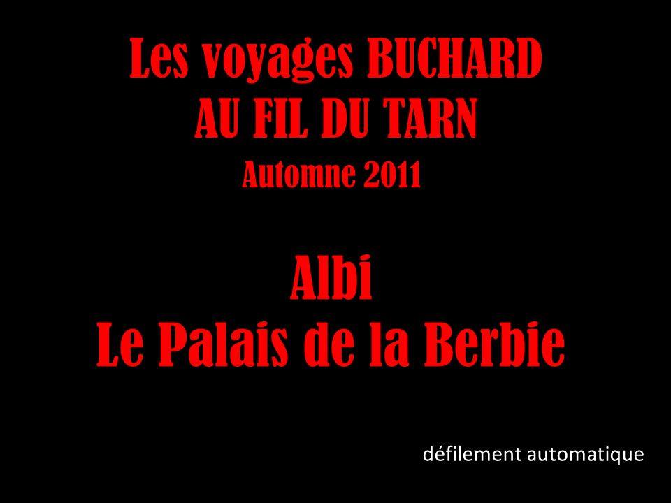 Les voyages BUCHARD AU FIL DU TARN Automne 2011 Albi Le Palais de la Berbie défilement automatique