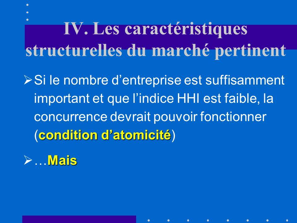 IV. Les caractéristiques structurelles du marché pertinent A. Nombre dentreprises et concentration Pour caractériser le marché, on utilise souvent des