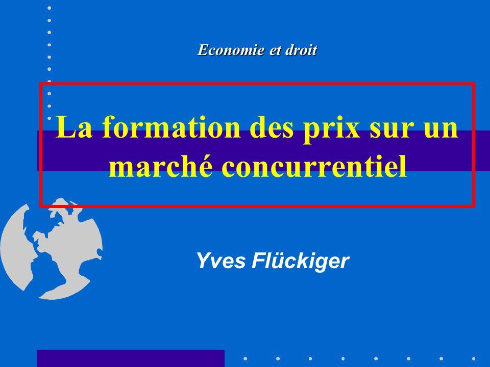 La formation des prix sur un marché concurrentiel Economie et droit Yves Flückiger