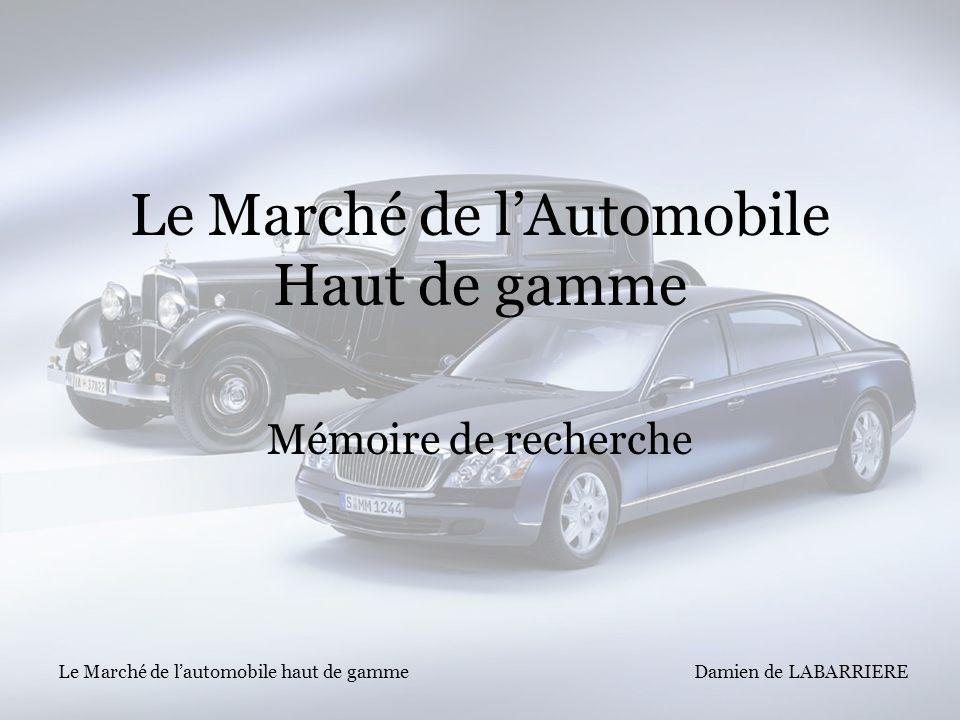 Damien de LABARRIERE Le Marché de lautomobile haut de gamme Le Marché de lAutomobile Haut de gamme Mémoire de recherche