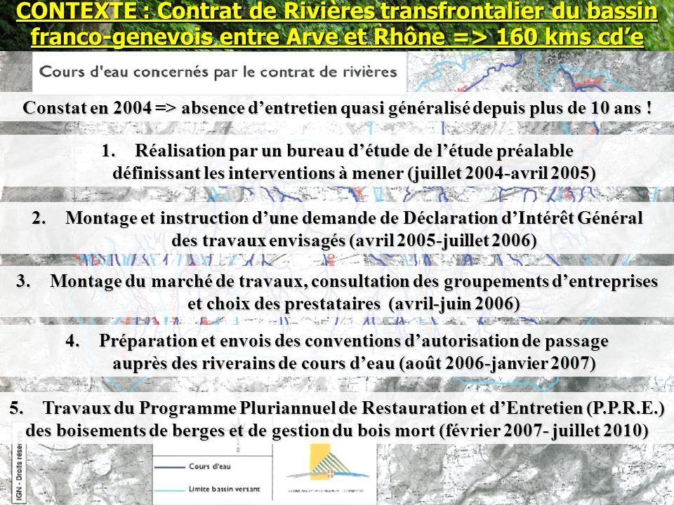 5. Travaux du Programme Pluriannuel de Restauration et dEntretien (P.P.R.E.) des boisements de berges et de gestion du bois mort (février 2007- juille