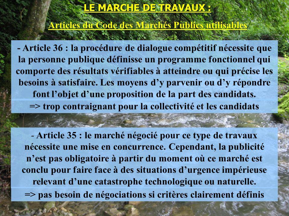 - Article 36 : la procédure de dialogue compétitif nécessite que la personne publique définisse un programme fonctionnel qui comporte des résultats vérifiables à atteindre ou qui précise les besoins à satisfaire.