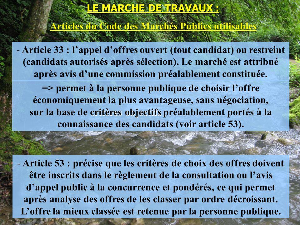 - Article 33 : lappel doffres ouvert (tout candidat) ou restreint (candidats autorisés après sélection). Le marché est attribué après avis dune commis