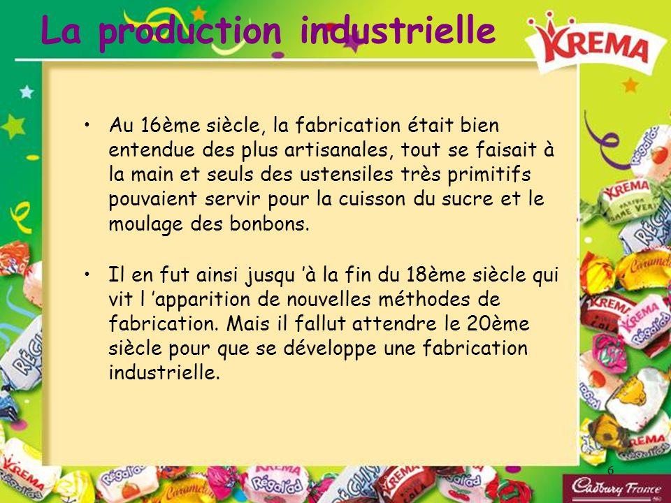 6 La production industrielle Au 16ème siècle, la fabrication était bien entendue des plus artisanales, tout se faisait à la main et seuls des ustensil