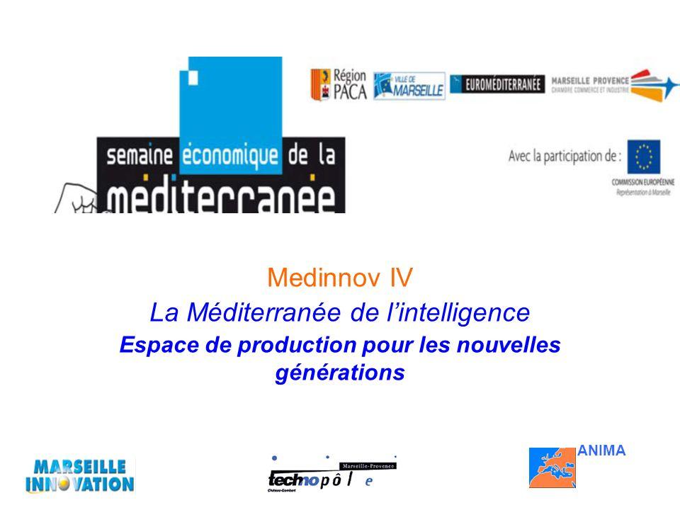 Medinnov IV La Méditerranée de lintelligence Espace de production pour les nouvelles générations ANIMA