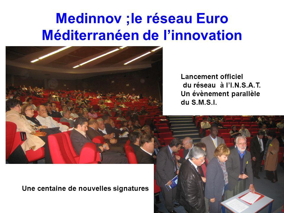 Medinnov ;le réseau Euro Méditerranéen de linnovation Lancement officiel du réseau à lI.N.S.A.T. Un évènement parallèle du S.M.S.I. Une centaine de no