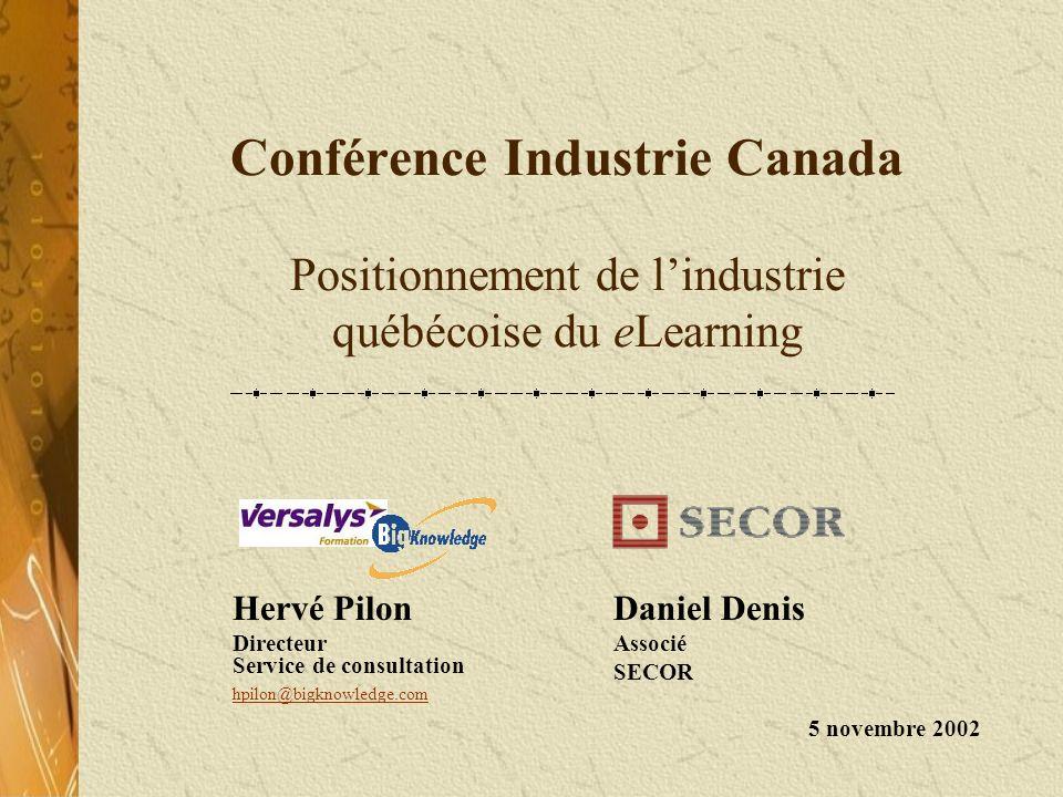 Conférence Industrie Canada Positionnement de lindustrie québécoise du eLearning Hervé Pilon Directeur Service de consultation hpilon@bigknowledge.com