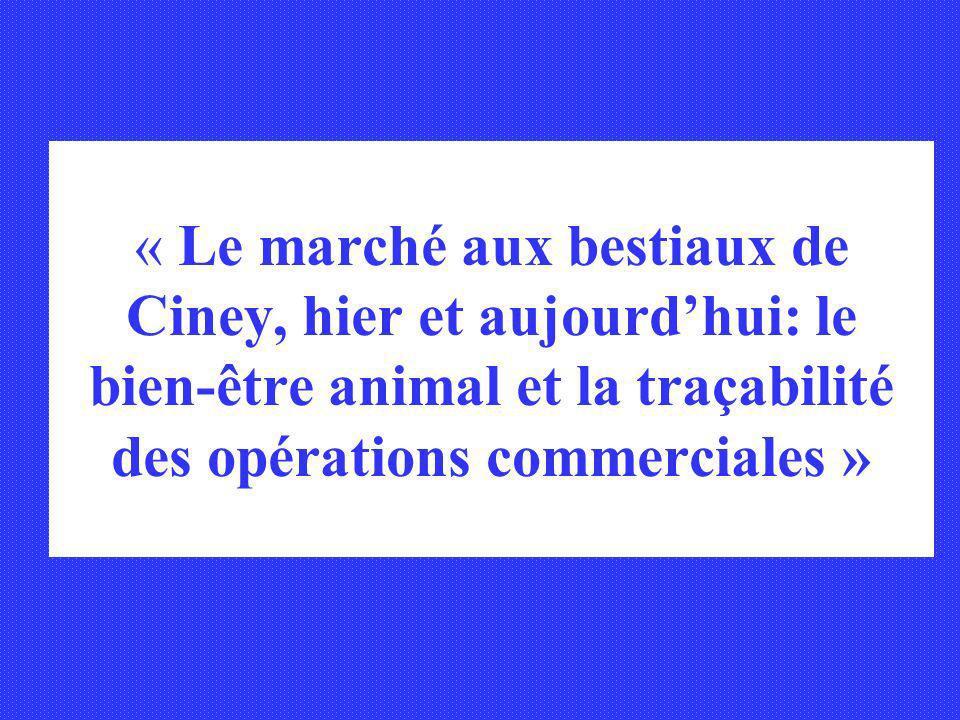 « Le marché aux bestiaux de Ciney, hier et aujourdhui: le bien-être animal et la traçabilité des opérations commerciales »