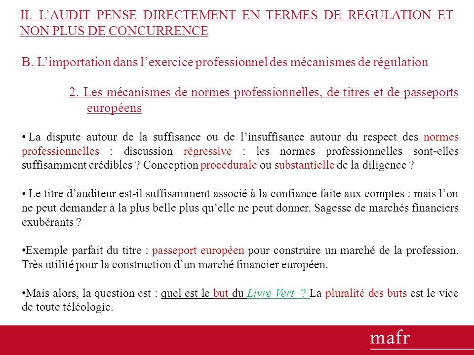 B. Limportation dans lexercice professionnel des mécanismes de régulation 2. Les mécanismes de normes professionnelles, de titres et de passeports eur
