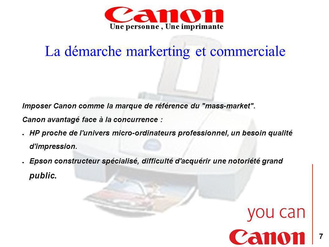 7 La démarche markerting et commerciale Imposer Canon comme la marque de référence du