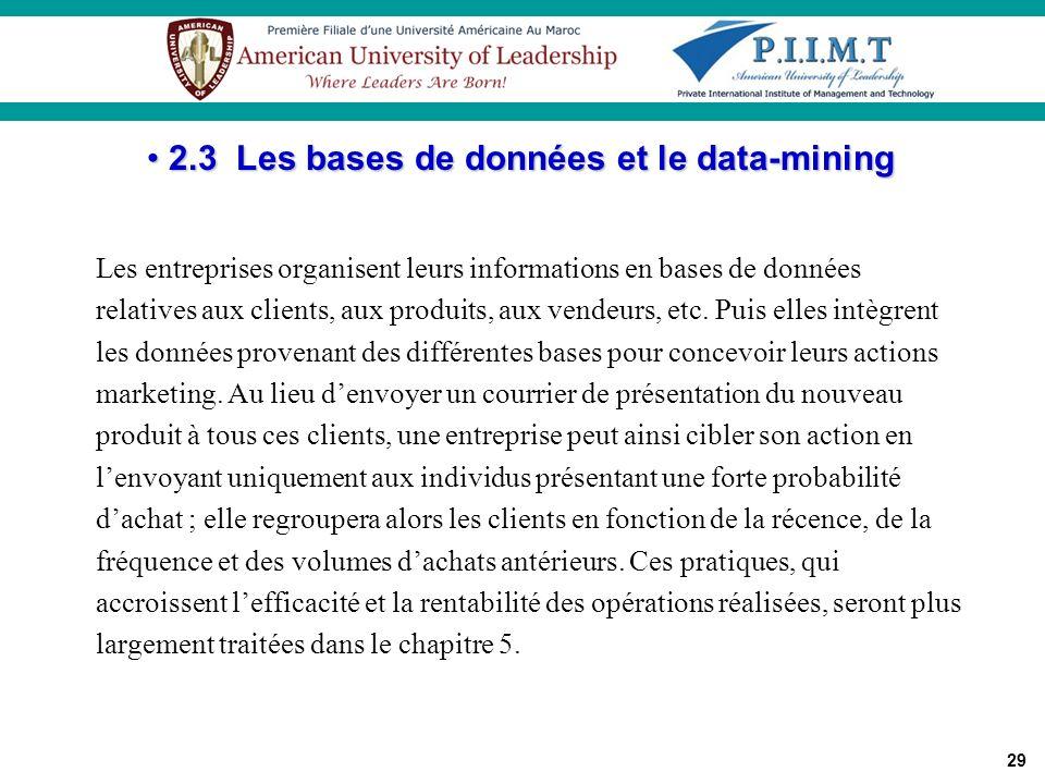 29 Les entreprises organisent leurs informations en bases de données relatives aux clients, aux produits, aux vendeurs, etc. Puis elles intègrent les