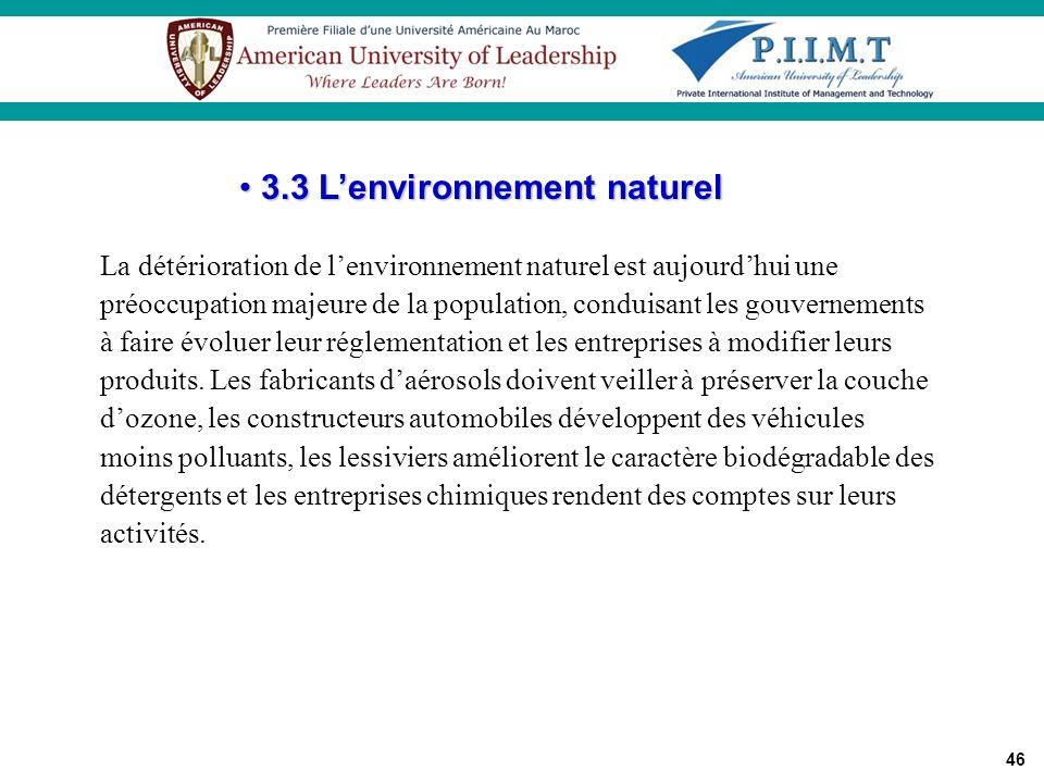 46 La détérioration de lenvironnement naturel est aujourdhui une préoccupation majeure de la population, conduisant les gouvernements à faire évoluer