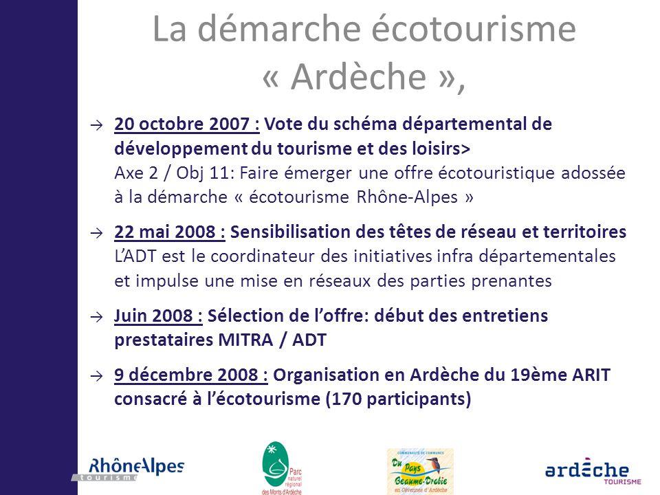 La démarche écotourisme « Ardèche », 20 octobre 2007 : Vote du schéma départemental de développement du tourisme et des loisirs> Axe 2 / Obj 11: Faire