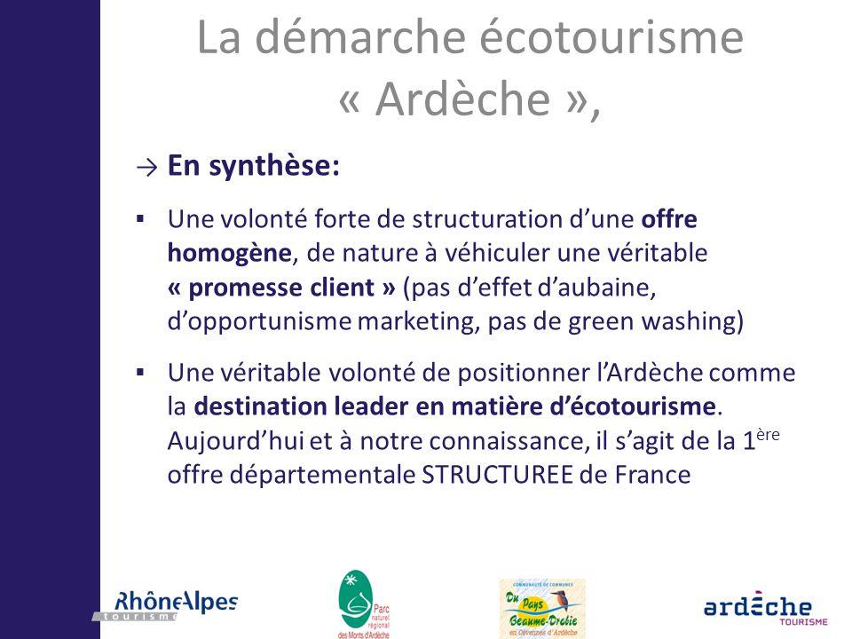 La démarche écotourisme « Ardèche », En synthèse: Une volonté forte de structuration dune offre homogène, de nature à véhiculer une véritable « promes