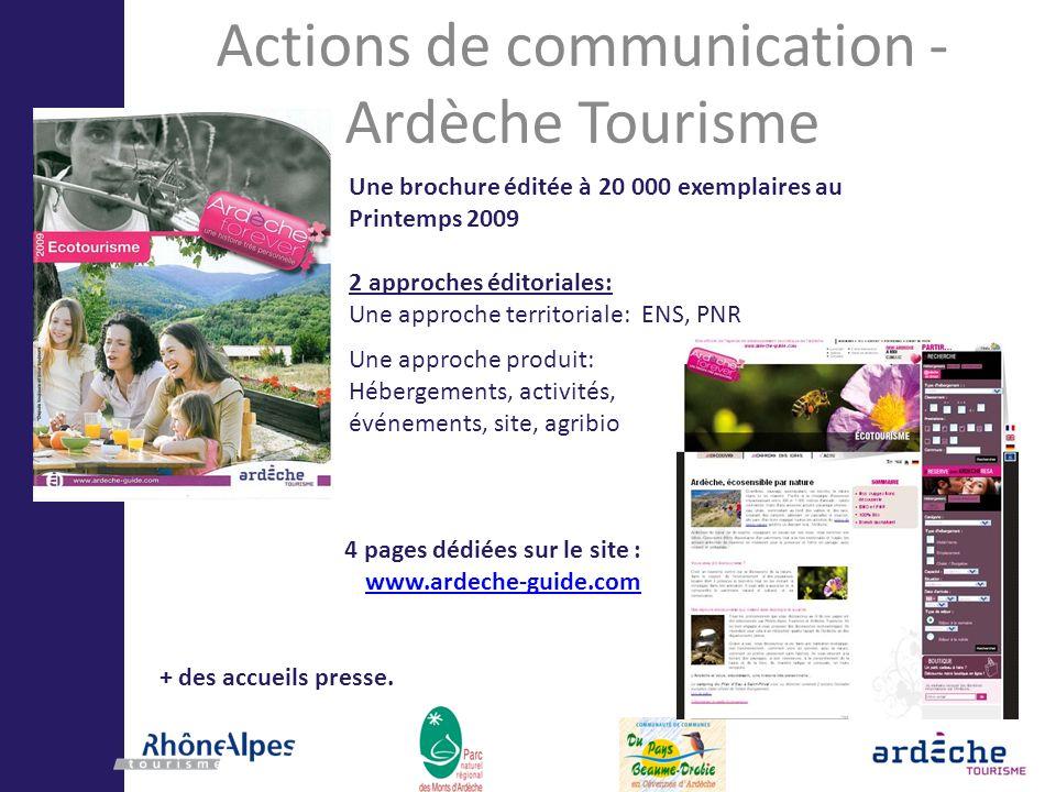 Actions de communication - Ardèche Tourisme Une brochure éditée à 20 000 exemplaires au Printemps 2009 2 approches éditoriales: Une approche territori