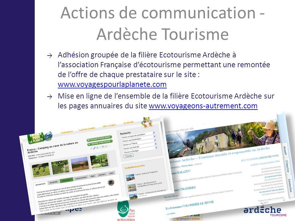Actions de communication - Ardèche Tourisme Adhésion groupée de la filière Ecotourisme Ardèche à lassociation Française décotourisme permettant une re