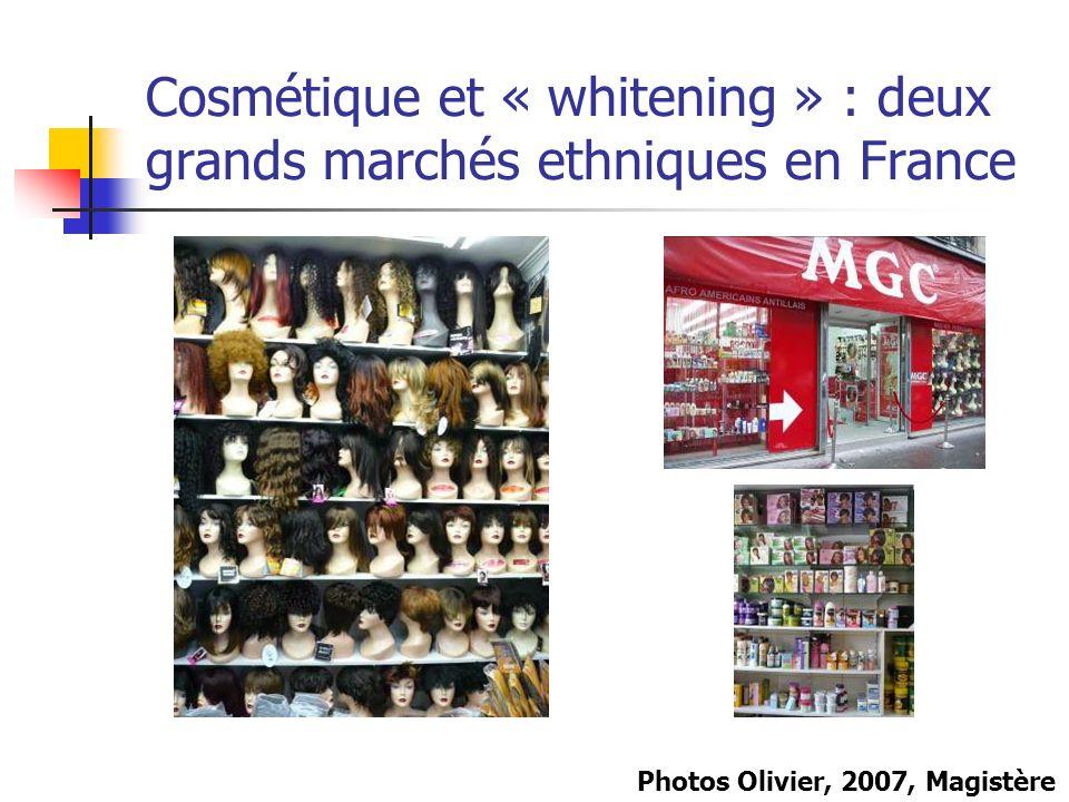 Cosmétique et « whitening » : deux grands marchés ethniques en France Photos Olivier, 2007, Magistère