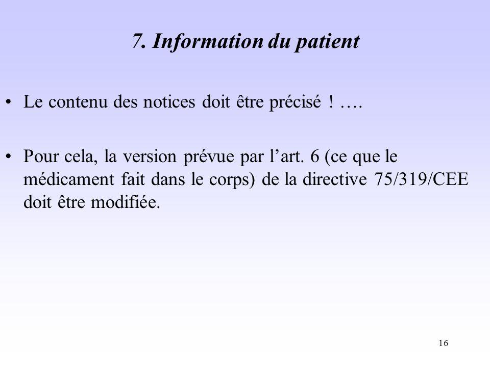 16 7.Information du patient Le contenu des notices doit être précisé .