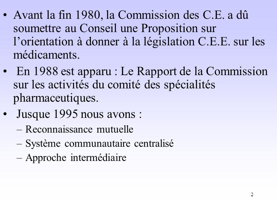 2 Avant la fin 1980, la Commission des C.E.
