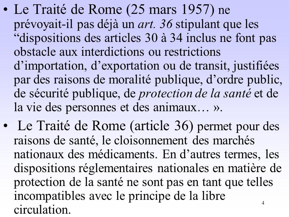 4 Le Traité de Rome (25 mars 1957) ne prévoyait-il pas déjà un art.
