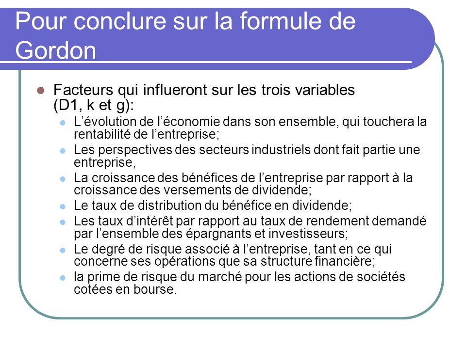 Pour conclure sur la formule de Gordon Facteurs qui influeront sur les trois variables (D1, k et g): Lévolution de léconomie dans son ensemble, qui to