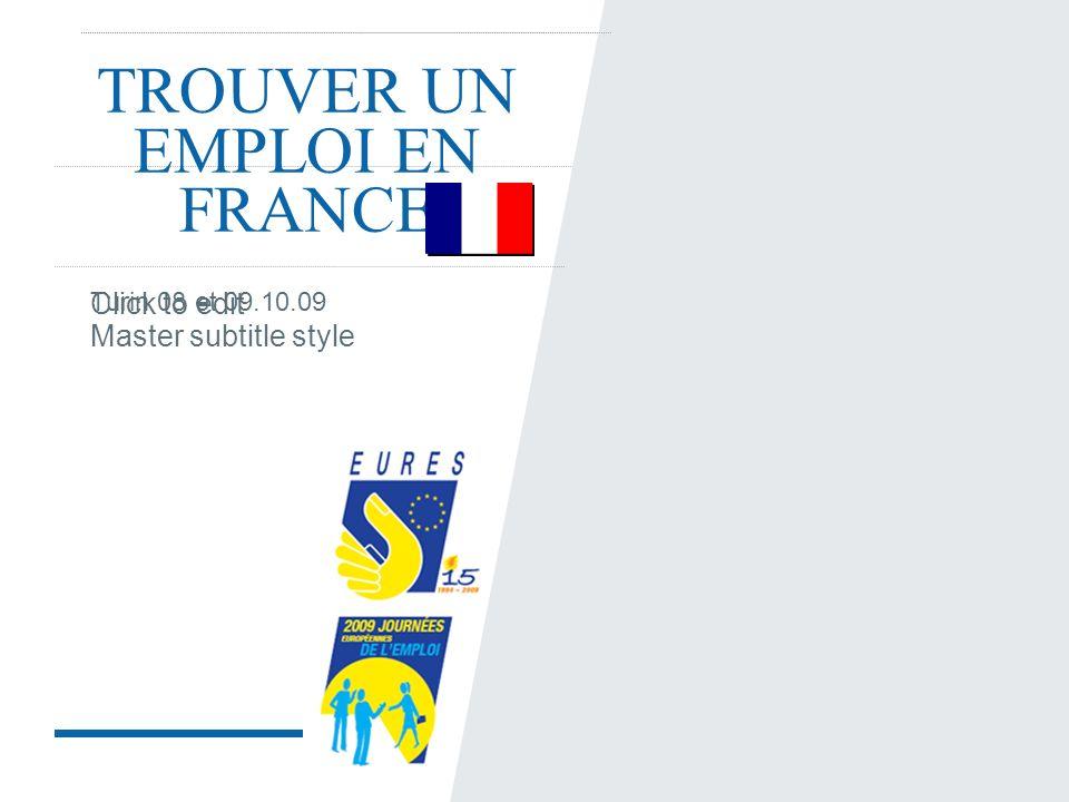 Click to edit Master subtitle style TROUVER UN EMPLOI EN FRANCE Turin 08 et 09.10.09