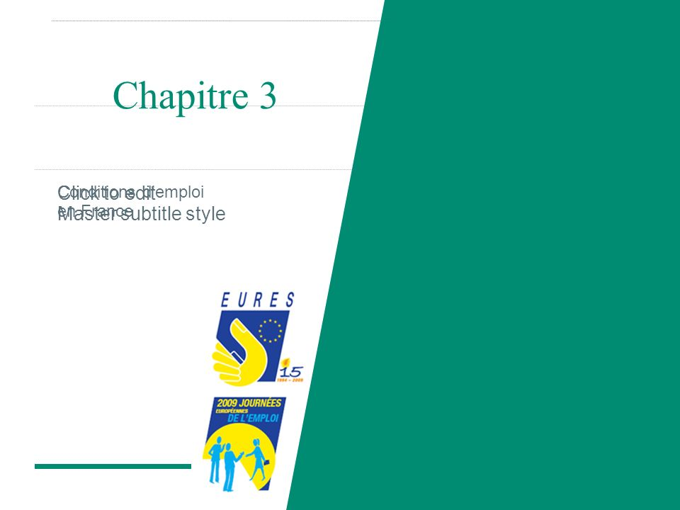 Click to edit Master subtitle style Chapitre 3 Conditions demploi en France