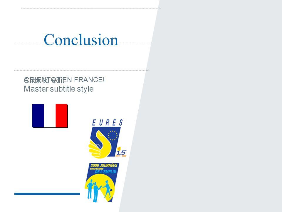 Click to edit Master subtitle style Conclusion A BIENTOT EN FRANCE!