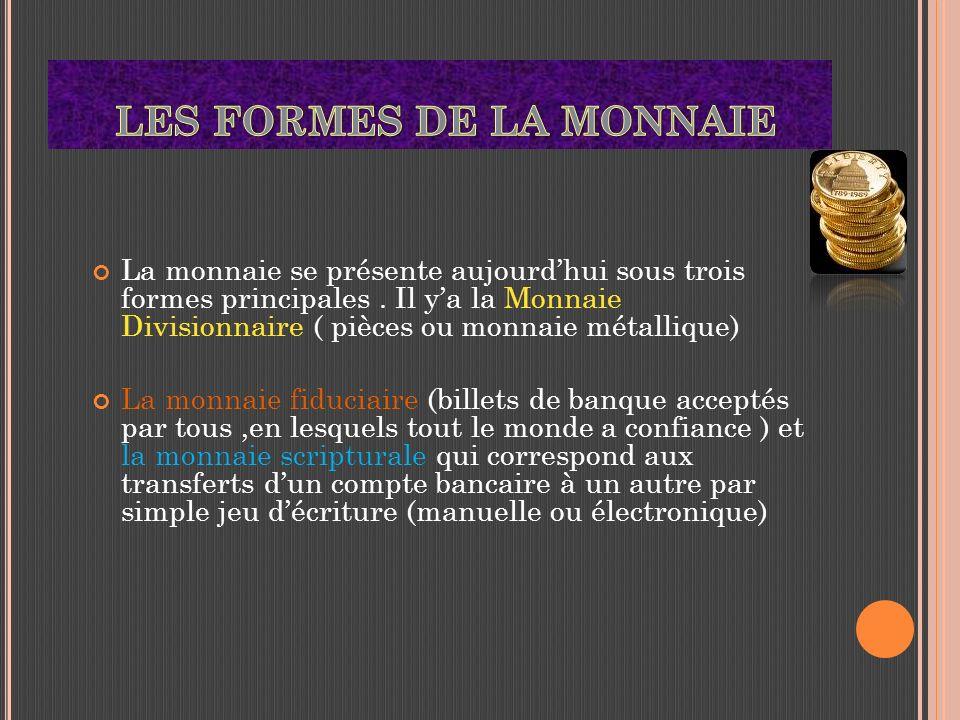 FONCTIONS DE LA MONNAIE: On distingue traditionnellement trois fonctions de la monnaie. Elle sert dintermédiaire des échanges, dunité de compte et din