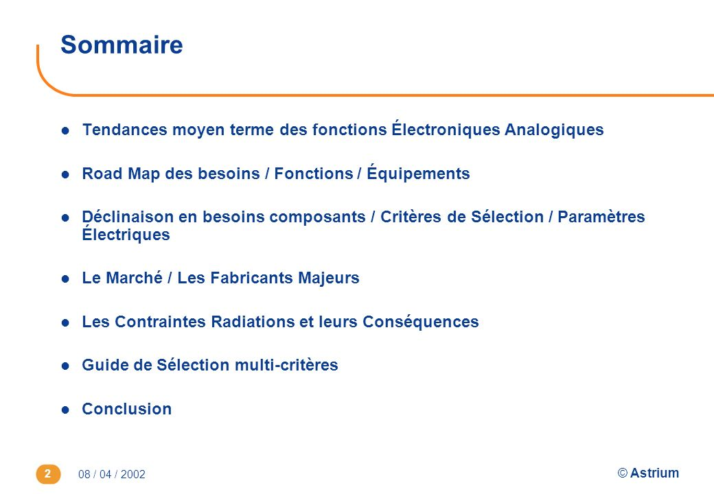 08 / 04 / 2002 © Astrium 2 Sommaire l Tendances moyen terme des fonctions Électroniques Analogiques l Road Map des besoins / Fonctions / Équipements l