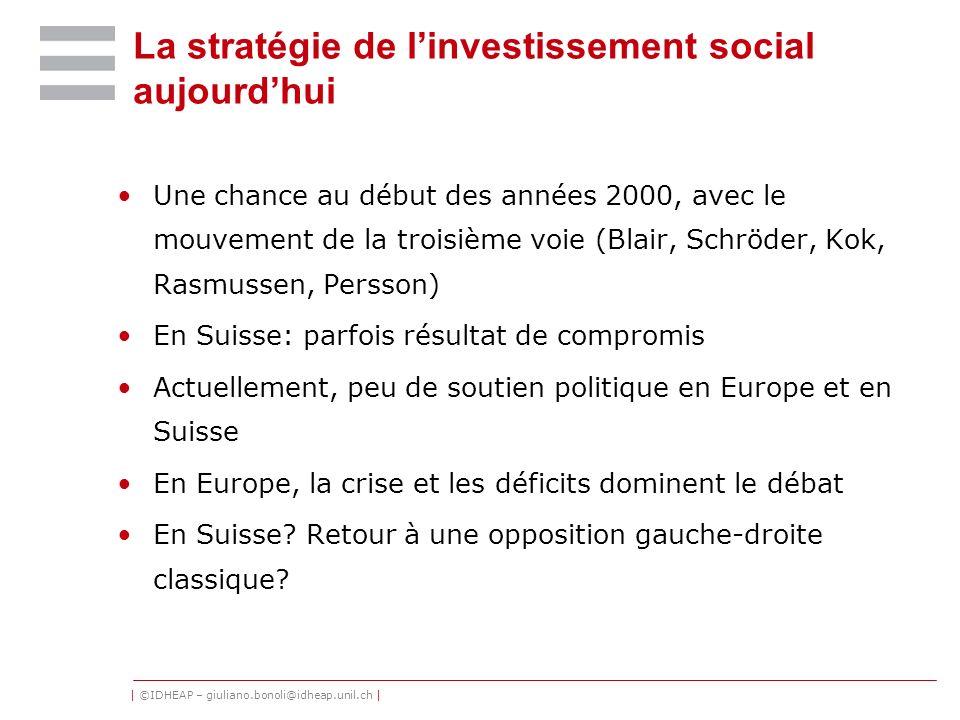 | ©IDHEAP – giuliano.bonoli@idheap.unil.ch | La stratégie de linvestissement social aujourdhui Une chance au début des années 2000, avec le mouvement