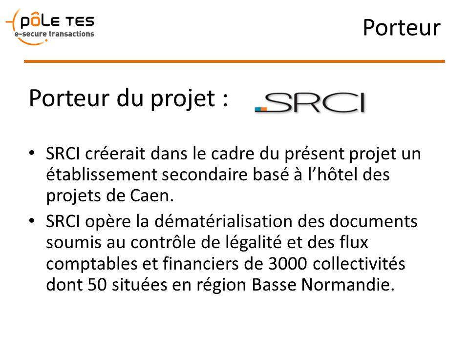 Porteur Porteur du projet : SRCI créerait dans le cadre du présent projet un établissement secondaire basé à lhôtel des projets de Caen. SRCI opère la