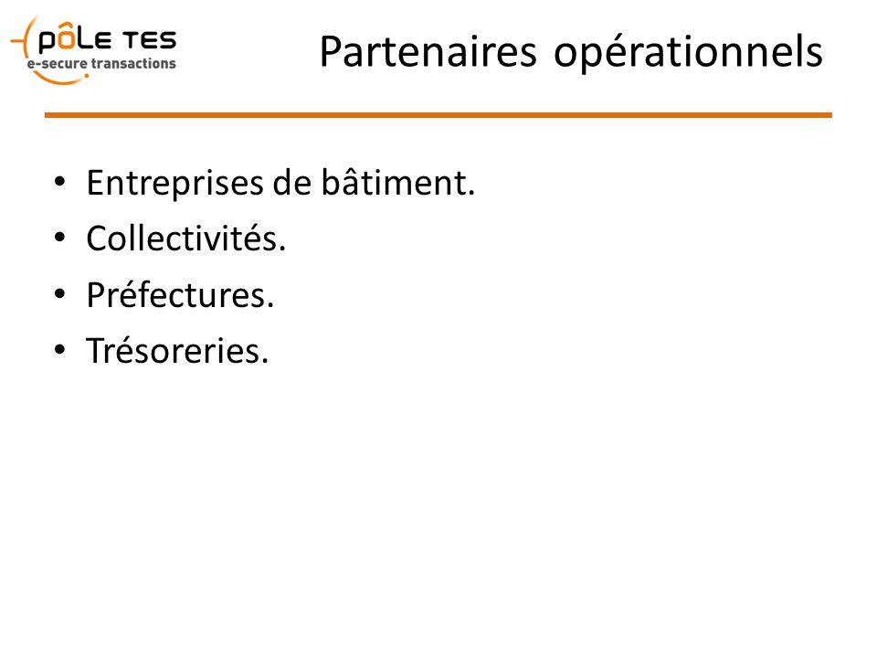 Partenaires opérationnels Entreprises de bâtiment. Collectivités. Préfectures. Trésoreries.