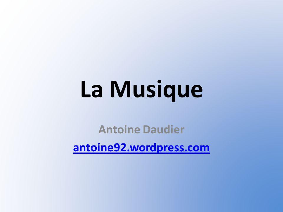 La Musique Antoine Daudier antoine92.wordpress.com