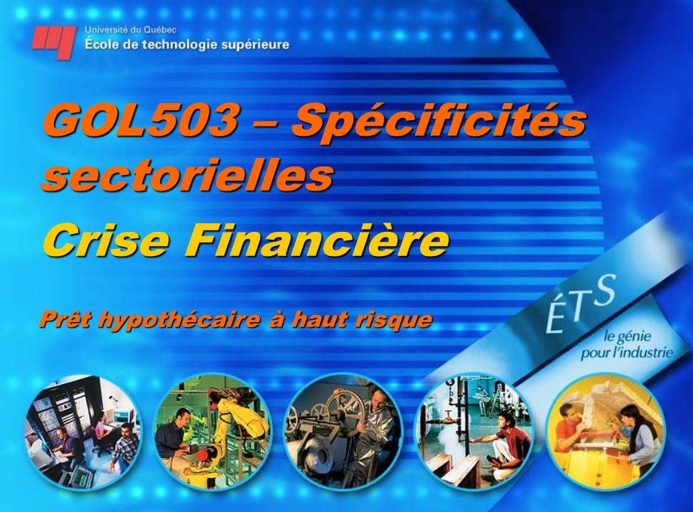 GOL503 – Spécificités sectorielles Crise Financière Prêt hypothécaire à haut risque