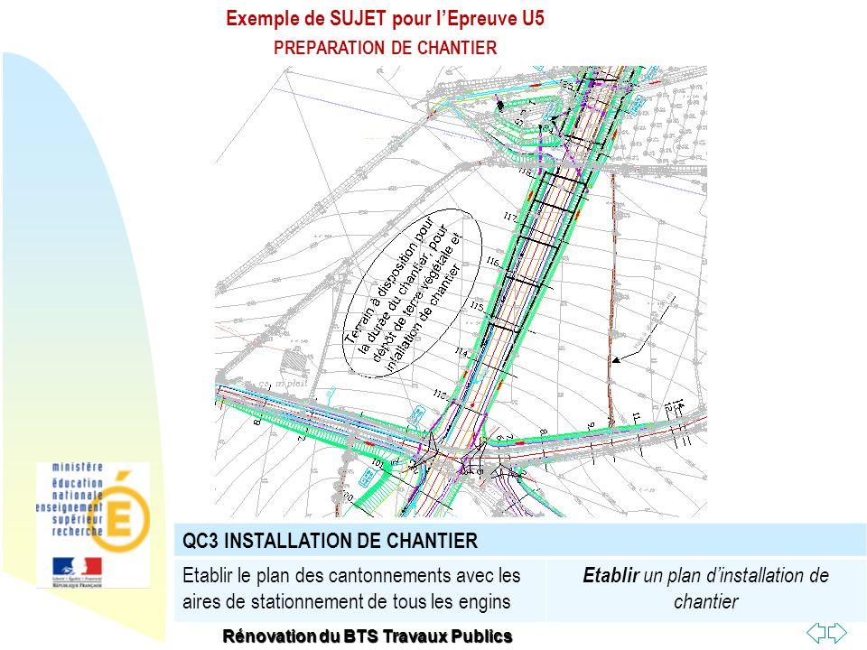 Retour au début Rénovation du BTS Travaux Publics QC3 INSTALLATION DE CHANTIER Etablir le plan des cantonnements avec les aires de stationnement de to
