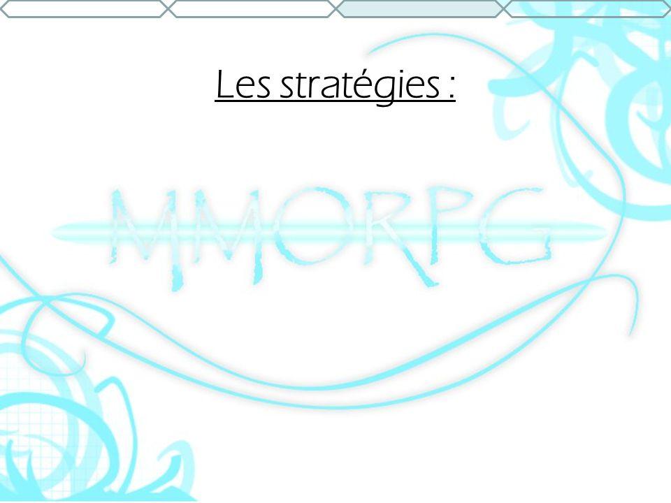 Les stratégies :