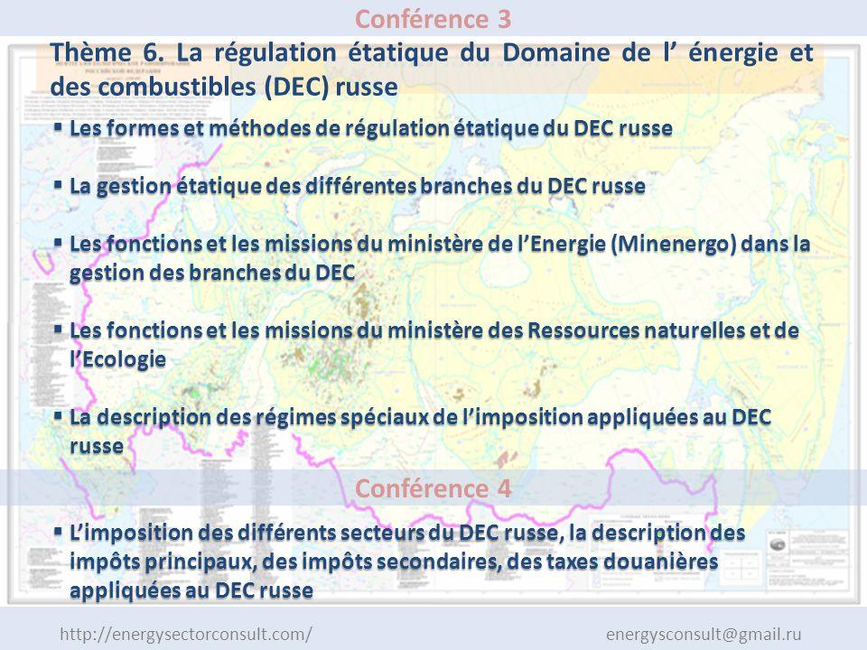 http://energysectorconsult.com/ energysconsult@gmail.ru Conférence 3 Thème 6. La régulation étatique du Domaine de l énergie et des combustibles (DEC)