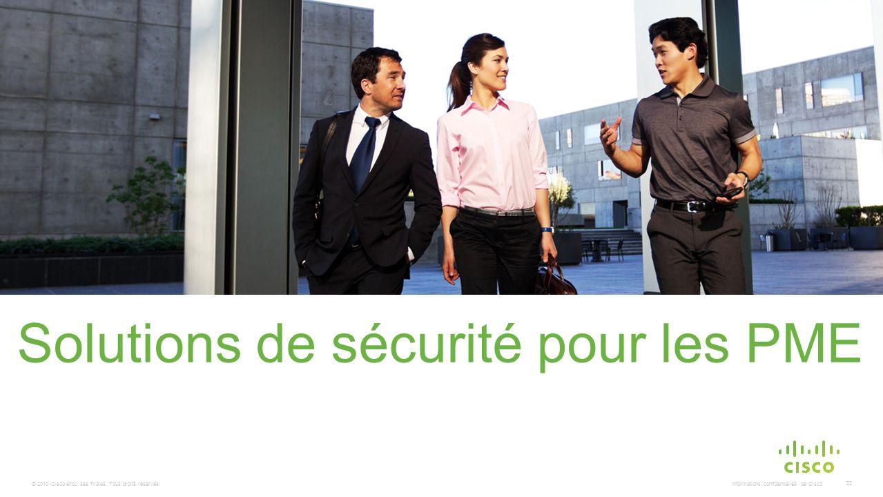 © 2010 Cisco et/ou ses filiales. Tous droits réservés. Informations confidentielles de Cisco 22 Solutions de sécurité pour les PME Remplacer cette ill