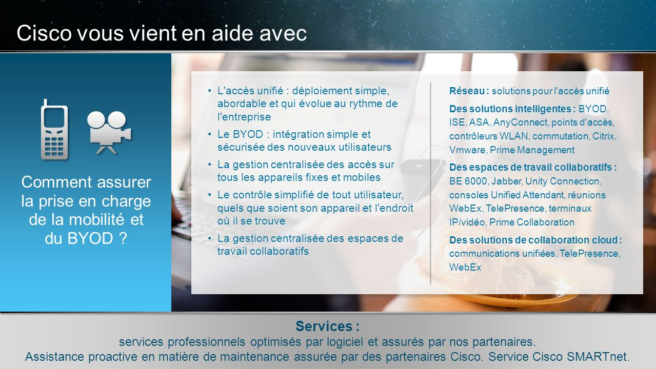 © 2010 Cisco et/ou ses filiales. Tous droits réservés. Informations confidentielles de Cisco 7 © 2010 Cisco et/ou ses filiales. Tous droits réservés.
